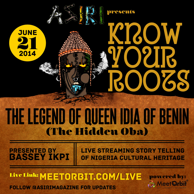 Know Your Roots – Brought To You By MeetOrbit.com (@meetorbit) & @AsiriMagazine