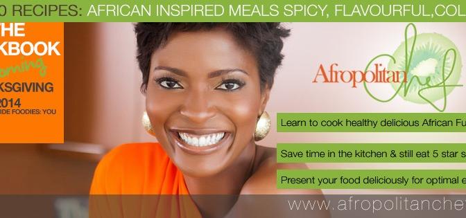 @AfropolitanChef Cookbook- African Inspired Meals
