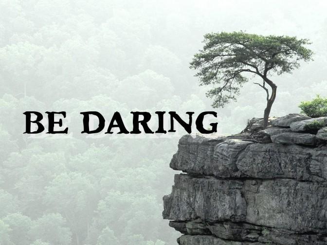 Dare To Be Daring – #YourTurnChallenge Day 6