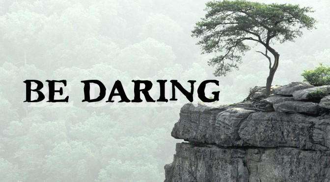 Dare To Be Daring – #YourTurnChallenge Day 6